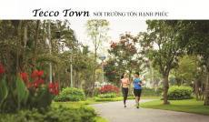 TECCO TOWN -  Dự án đáng mua nhất khu vực