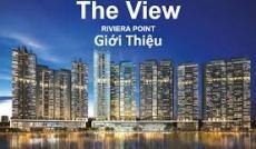 Mở bán đợt 2 The View Riviera Point Q7, CK 5%/căn + chuyến DL 100tr, TT linh hoạt. LH 0932093251